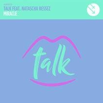 TALK, Natascha Bessez, Hector Fonseca, Zambianco, Chris Tavi - Miracle