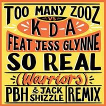 KDA, Jess Glynne, Too Many Zooz - So Real (Warriors) (PBH & Jack Shizzle Remix) [Extended Mix]