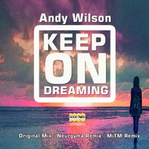 Andy Wilson, MiTM, Neurygma - Keep On Dreaming