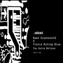 Fierce Ruling Diva, Koen Groeneveld - You Gotta Believe