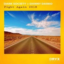 Danny Darko, Dark Society - Fight Again 2018