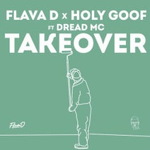 Dread MC, Flava D, Holy Goof - Takeover