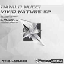 Danilo Mucci, ARTCØRE [TECHNO], Gregor Size, Interstellar, MaKaJa Gonzales, Pablo Caballero - Vivid Nature EP
