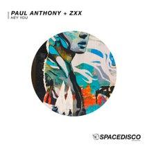 ZXX, Paul Anthony - Hey You