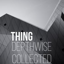 Thing - Depthwise Collected