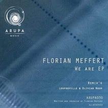 Florian Meffert, Loopdeville, Olivian Nour - We are EP