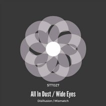 All In Dust, Wide Eyes - Disillusion / Mismatch
