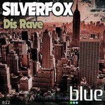 SilverFox - Dis' Rave