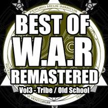 Fky, Ixindamix, Uniko, Bzar, MSD, Les Boucles Etranges, Reboot, Babylon Joke, Autonome - Best of W.A.R Remastered, Vol. 3