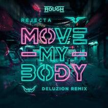 Deluzion, Rejecta - Move My Body (Deluzion Remix)