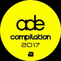 Ben Tax, Martha C, Dom Tox, BigHeart, Yves Etienne, Paul Daison, Oliver Gross, Carmelo Cannizzo, Ben Tax, Alex Flatner - ADE Compilation 2017