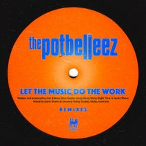 The Potbelleez, First Pass, Mark Maxwell, Avon Stringer - Let the Music Do the Work (Remixes)