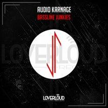 Audio Karnage - Bassline Junkies