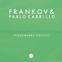 Frankov, Pablo Carrillo - Somewhere Special