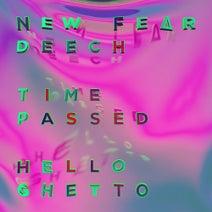 New Fear, Deech, Deech, New Fear, Jon Phonics, Jon Phonics, zolaa. - Time Passed/Hello Ghetto
