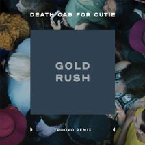 Death Cab For Cutie, Trooko, Trooko - Gold Rush (feat. Trooko)