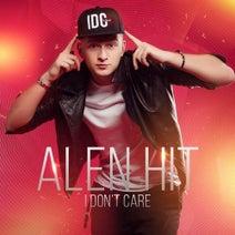 Alen Hit - I Don't Care