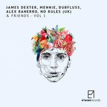 James Dexter, Alex Ranerro, Dubfluss, No Rules (UK), Mennie - & Friends, Vol. 1