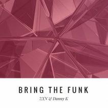 Danny K, ZTN - Bring The Funk