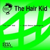 The Hair Kid, STVY RVRE - Acid Disco Homegirls