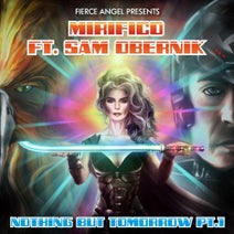 Sam Obernik, Mirifico, The Fierce Collective, Marmaduke - Nothing But Tomorrow Pt. 1