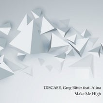 Alina, DISCASE, Greg Bitter, Chimp@nze - Make Me High