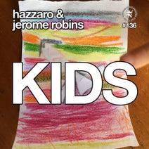 Jerome Robins, Hazzaro - Kids