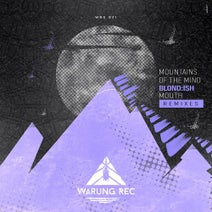 Blond:ish, Bloem, Santiago Garcia, Leo Janeiro, Boghosian - Mountains Of The Mind / Mouth Remixes