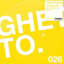 Filthy French, Gerry Gonza - We Bleachin'