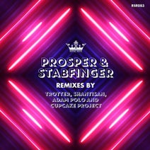 Prosper, Stabfinger, Trotter, Shantisan, Adam Polo, Cupcake Project - REMIXES