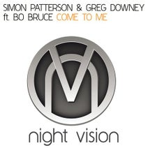 Greg Downey, Simon Patterson, Bo Bruce - Come To Me (feat. Bo Bruce)