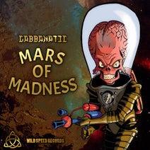 Gabbanatic - Mars Of Madness