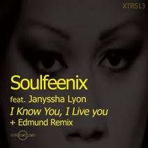 Soulfeenix, Janyssha Lyon, Edmund - I Know You, I Live You