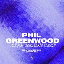 Phil Greenwood - How Da Do Dat