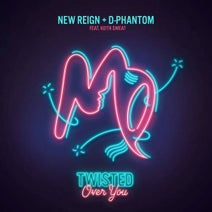 Keith Sweat, New Reign & D-Phantom - Twisted (Over You)