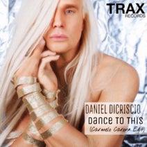 Carmelo Carone, Daniel DiCriscio - Dance to This (Carmelo Carone Edit)