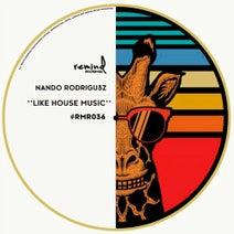 Nando Rodrigu3z - LIKE HOUSE MUSIC