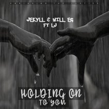 Jekyll, Lj, Will EG - Holding On To You