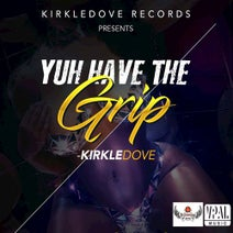 Kirkledove - Yuh Have the Grip