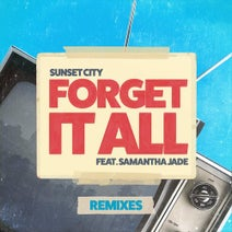 Sunset City, Vize & Mabe, Jordan Magro - Forget It All (feat. Samantha Jade) [Remixes]