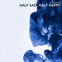 Dubphone - Half Sad, Half Happy