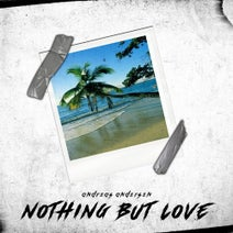 Andreas Andersen - Nothing but Love