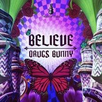 Drugs Bunny - Believe