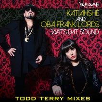 Oba Frank Lords, Katiahshé, Todd Terry - Wat's Dat Sound