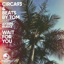 Circa93, Beats By Tom, Akeem Burke - Wait for You