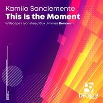 Kamilo Sanclemente, Willscape, Ivanshee, Gux Jimenez - This Is the Moment
