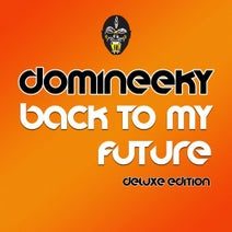 Domineeky - Back To My Future (Deluxe Edition)