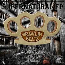 Jack The Ripper, Dispoze, Toxinate, B-Plexx - Supernatural