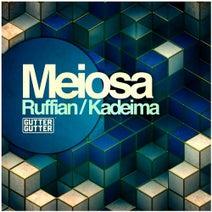 Meiosa - Ruffian / Kadeima