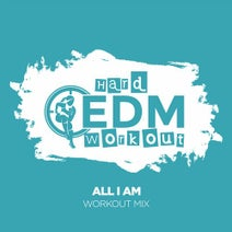 Hard EDM Workout - All I Am
